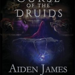 Curse Of The Druids (The Nick Caine Adventures) (Volume 4)