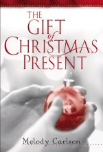 41Ftamw0 OL The Gift of Christmas Present by Melody Carlson $0.99