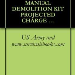 Us Army, Technical Manual, Operator'S Manual Demolition Kit Projected Charge M173, (Nsn 1375-00-812-3972), Tm 9-1375-202-10, 1979