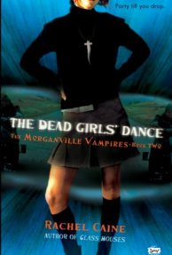 The Dead Girls' Dance   Morganville Vampires #2 by Rachel Caine