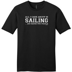 All I Care About Is Sailing And Maybe Two People Young Mens T-Shirt Large Black