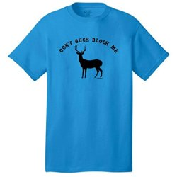 Don'T Buck Block Me, Funny Hunting Neon T-Shirt Large Neon Blue