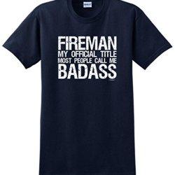 Fireman Official Title Most People Call Me Badass T-Shirt 4Xl Navy