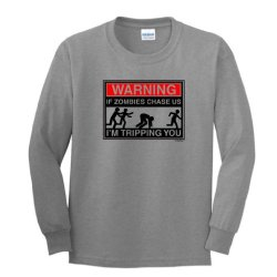 Warning If Zombies Chase Us I'M Tripping You Youth Long Sleeve T-Shirt Xl Sport Grey