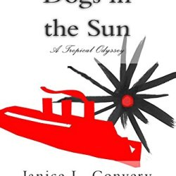 Dogs In The Sun: A Tropical Odyssey
