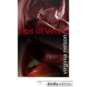 lips of velvet, virginia nelson