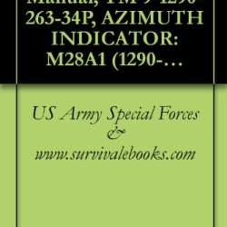 Us Army, Technical Manual, Tm 9-1290-263-34P, Azimuth Indicator: M28A1 (1290-00-370-3486), M28E2 (1290-00-370-3467), 8437917 (1290-00-168-5989), 8438753 (1290-00-168-5990), 1985