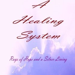 A Healing System: Rays Of Hope And A Silver Lining