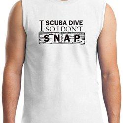 I Scuba Dive So I Don'T Snap Sleeveless T-Shirt Medium White