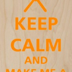 """Keep Calm And Make Me A Sandwich"" W/ Fork & Knife - Plywood Wood Print Poster Wall Art"