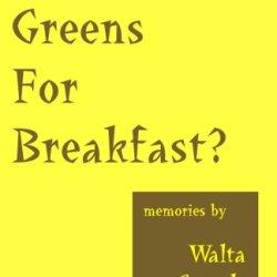 Poke Greens For Breakfast?: True Stories Of Rural Arkansas, Oklahoma Dust Bowl Days, & South Dakota Sheep Wagon Tales