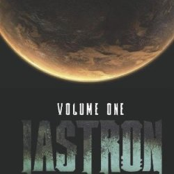 Iástron: Volume One Of The Gilaxiad (The Gilaxiad Series)