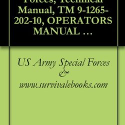 Us Army Special Forces, Technical Manual, Tm 9-1265-202-10, Operator'S Manual Multiple Integrated Laser Engagement System (Miles), Simulator System, Firing ... M73 For M901 Improved Tow Vehicle, 1988