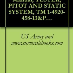 Us Army Technical Manual, Tester, Pitot And Static System, Tm 1-4920-458-13&P, 1994