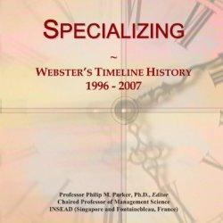 Specializing: Webster'S Timeline History, 1996 - 2007