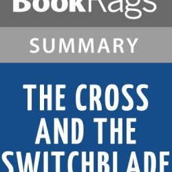 The Cross And The Switchblade By David Wilkerson   Summary & Study Guide