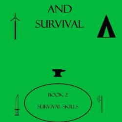 How To Prepare For Emergency & Survival .. Book 2 Survival Skills
