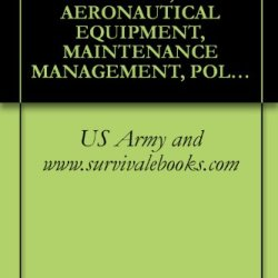 Us Army Technical Manual, Aeronautical Equipment, Maintenance Management, Policies And Procedures, Tm L-1500-328-23, 1999