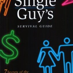 The Single Guy'S Survival Guide