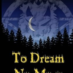 To Dream No More.: The Time Has Come For The Dreamer...