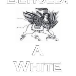 Behold! A White Horse!