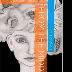 From The Middle: Stories Written By A Horizon'S K-8 Middle School Class