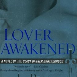 Lover Awakened (Black Dagger Brotherhood, Book 3) Publisher: Signet