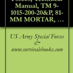 Us Army, Special Forces, Technical Manual, Tm 9-1015-200-20&P, 81-Mm Mortar, M29A1 (1015-00-999-7794), 1985