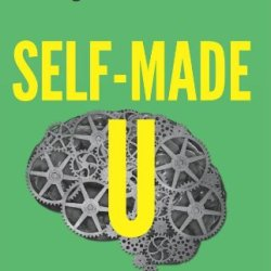 Self-Made U: How To Thrive When Degrees Don'T Matter