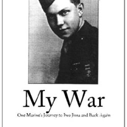 My War: One Man'S Journey To Iwo Jima And Back Again