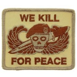 "Us Military Embroidered Iron On Patch - Desert Warfare Collection - ""We Kill For Peace"" Dead Skull Face W/ Beret And Dagger Knife Applique"