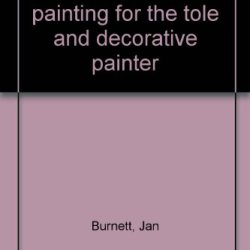 Palette Knife Painting For The Tole And Decorative Painter
