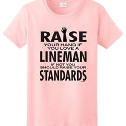 Love A Lineman If Not Raise Your Standards Ladies T-Shirt Large Light Pink
