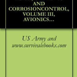 Us Army Technical Manual, Cleaning And Corrosioncontrol, Volume Iii, Avionics And Electronics, Tm 1-1500-344-23-3, 2005