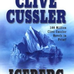 Iceberg (Turtleback School & Library Binding Edition) (Dirk Pitt Novels (Prebound)) By Cussler, Clive (2004) Library Binding