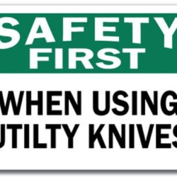 Safety First When Using Utility Knives 10X14 Osha Metal Aluminum Sign