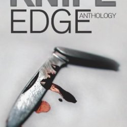 Knife Edge: An Anthology Of Crime, Thriller, Mystery And Suspense Stories By Williams, Jim, Collins, Diana, King, Damon, Barnes, Ruby, Wa (2013)