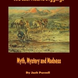 The Lost Adams Diggings: Myth, Mystery And Madness