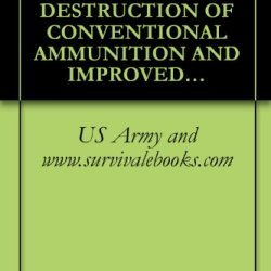 Us Army Technical Manual, Destruction Of Conventional Ammunition And Improved Conventional Munitions (Icm) To Prevent Enemy Use, Tm 43-0002-33, 1993