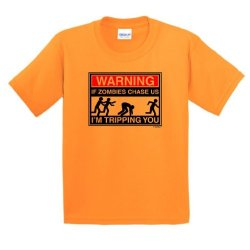 Warning If Zombies Chase Us I'M Tripping You Youth T-Shirt Xl Tangerine
