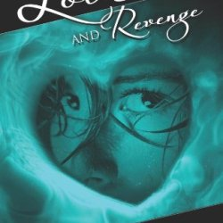 Love And Revenge (Love And ... Series) (Volume 3)
