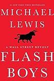 Flash Boys (A Wall Street Revolt)