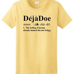 Deja Doe Definition, Funny Hunting Ladies T-Shirt Large Yellow