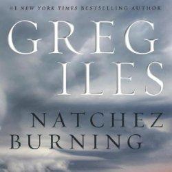 Natchez Burning: A Novel (Penn Cage)