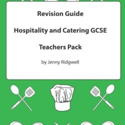 Revision Guide Hospitality And Catering Gcse: Teachers Edition For Unit 2