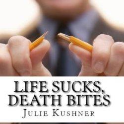 Life Sucks, Death Bites