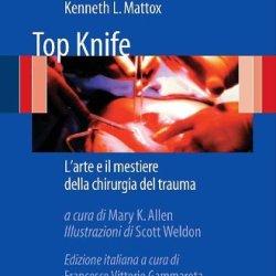Top Knife: L'Arte E Il Mestiere Della Chirurgia Del Trauma (Italian Edition)