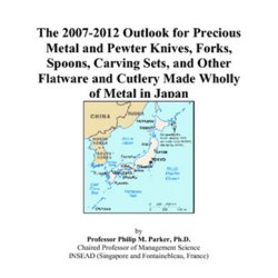 The 2007-2012 Outlook For Precious Metal And Pewter Knives, Forks, Spoons, Carving Sets, And Other Flatware And Cutlery Made Wholly Of Metal In Japan