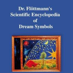 Dr. Flottmann'S Scientific Encyclopedia Of Dream Symbols