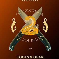 The Bushman'S Guide To Tools And Gear: A Series Of Articles